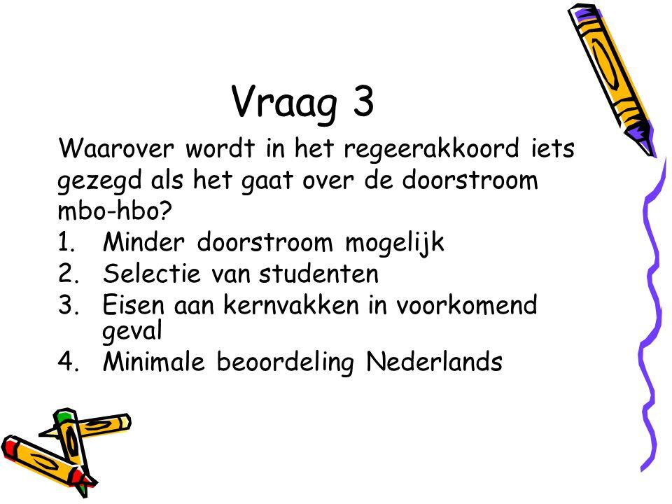 Vraag 7 MBO-4 moet aan referentieniveaus voldoen voor Nederlands en rekenen.