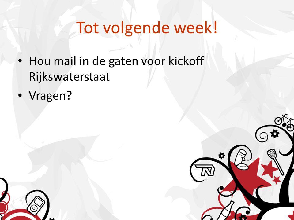 Tot volgende week! Hou mail in de gaten voor kickoff Rijkswaterstaat Vragen?