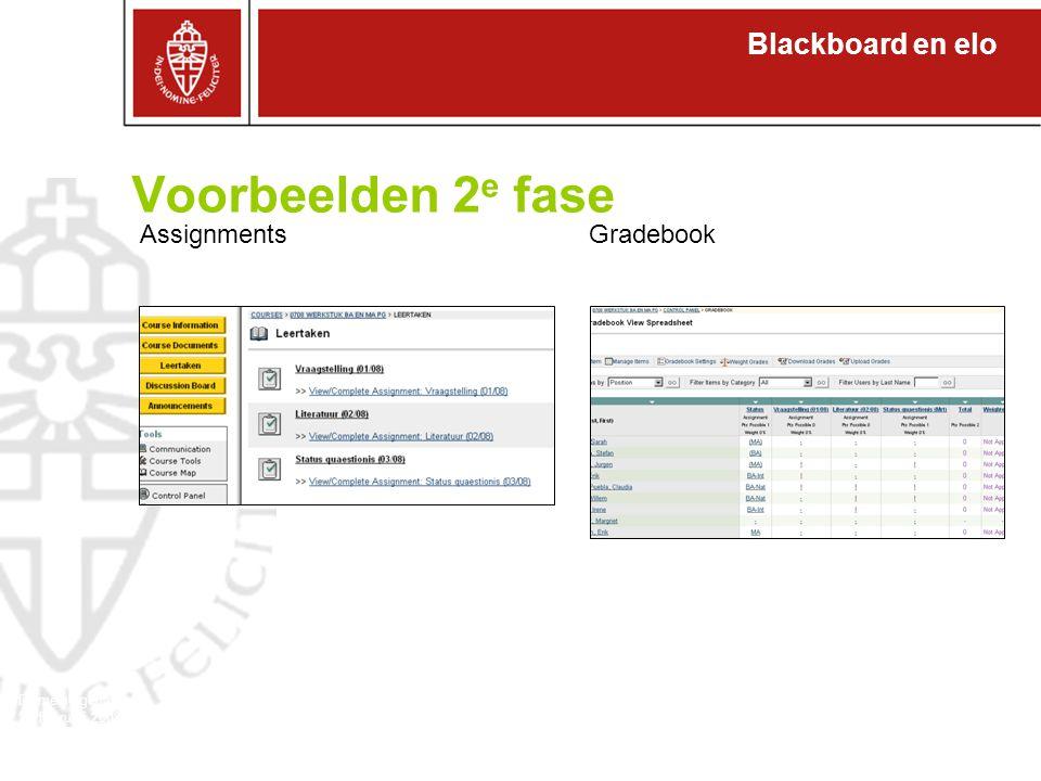 Blackboard en elo Domeineigenaren 27 februari 2008 Voorbeelden 2 e fase Assignments Gradebook