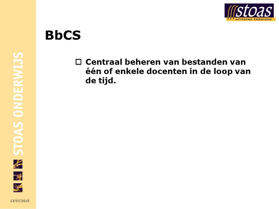 13/07/2015 BbCS  Centraal beheren van bestanden van één of enkele docenten in de loop van de tijd.