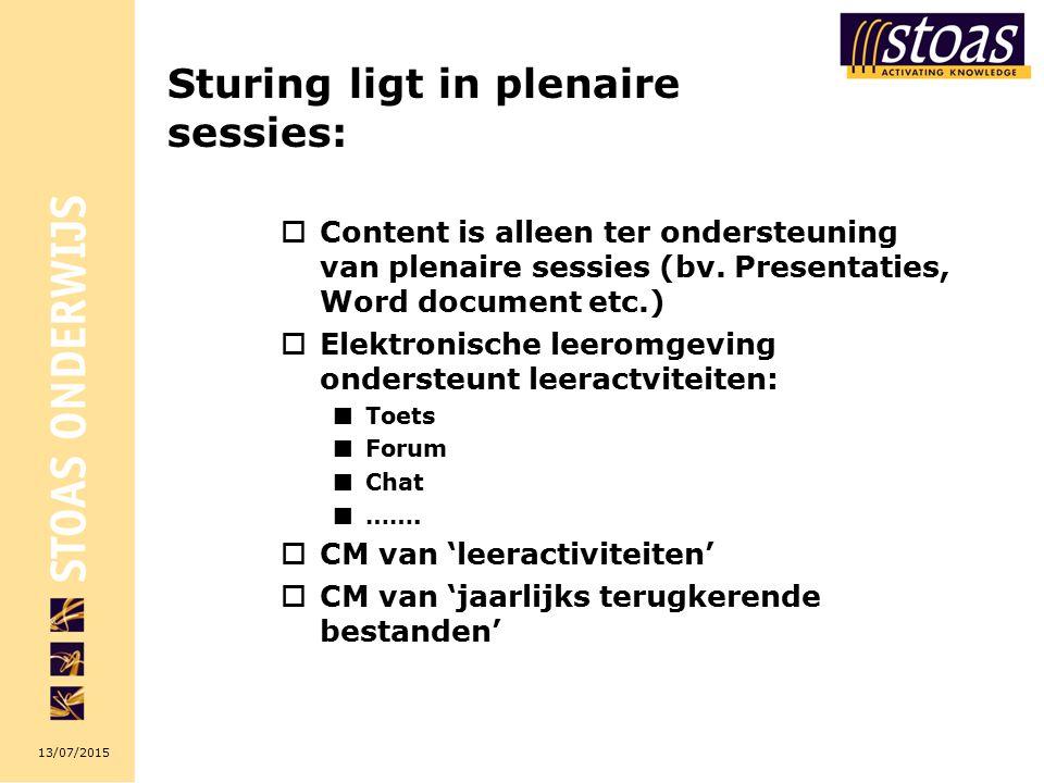 13/07/2015 Sturing ligt in plenaire sessies:  Content is alleen ter ondersteuning van plenaire sessies (bv.