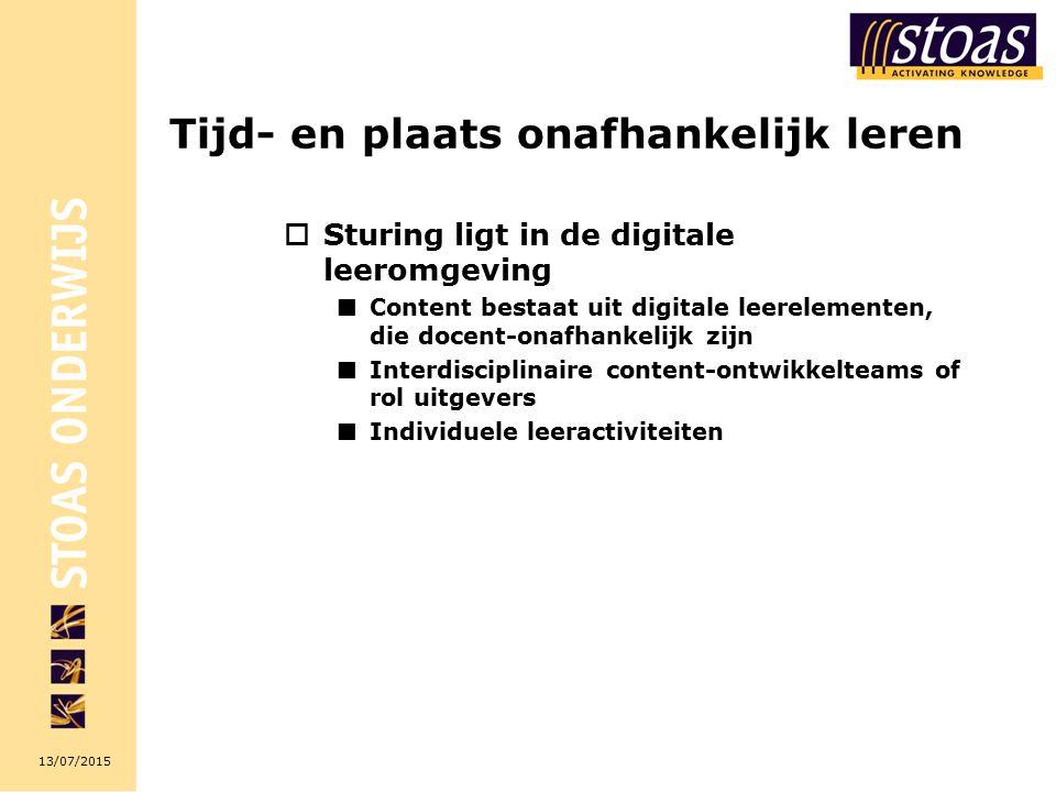 13/07/2015 Tijd- en plaats onafhankelijk leren  Sturing ligt in de digitale leeromgeving Content bestaat uit digitale leerelementen, die docent-onafhankelijk zijn Interdisciplinaire content-ontwikkelteams of rol uitgevers Individuele leeractiviteiten