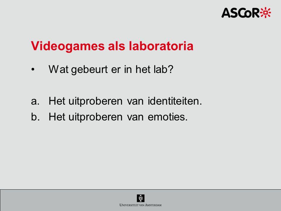 Videogames als laboratoria Wat gebeurt er in het lab.