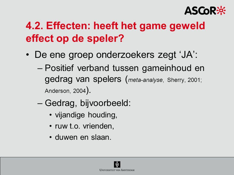 4.2.Effecten: heeft het game geweld effect op de speler.