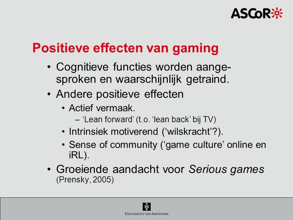 Positieve effecten van gaming Cognitieve functies worden aange- sproken en waarschijnlijk getraind.