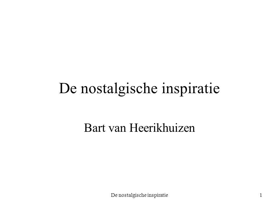 De nostalgische inspiratie1 Bart van Heerikhuizen