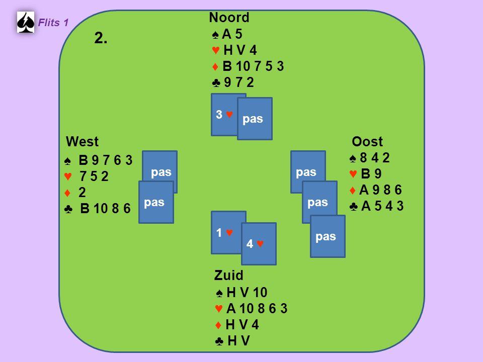 Zuid ♠ H V B 10 9 7 4 ♥ 8 6 ♦ 9 4 ♣ 3 2 West ♠ A 8 2 ♥ 7 5 2 ♦ H B 10 2 ♣ H 9 8 Noord ♠ 5 ♥ V B 10 3 ♦ A 5 3 ♣ B 10 7 5 4 Oost ♠ 6 3 ♥ A H 9 4 ♦ V 8 7 6 ♣ A V 6 3.
