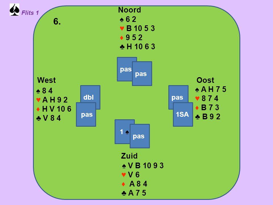 Zuid ♠ B 9 ♥ H 10 9 7 ♦ A V 10 ♣ 10 9 5 4 West ♠ A H 5 4 2 ♥ A V B ♦ 8 6 ♣ 7 3 2 Noord ♠ V 8 3 ♥ 6 5 3 ♦ H B 2 ♣ V B 8 6 Oost ♠ 10 7 6 ♥ 8 4 2 ♦ 9 7 5 4 3 ♣ A H 7.