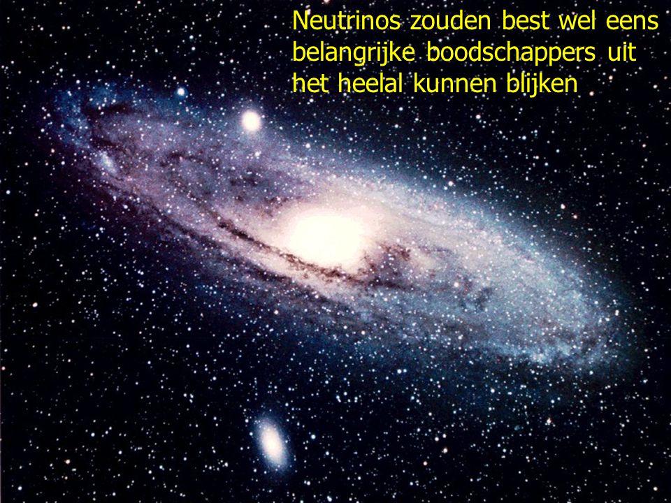 Neutrinos zouden best wel eens belangrijke boodschappers uit het heelal kunnen blijken