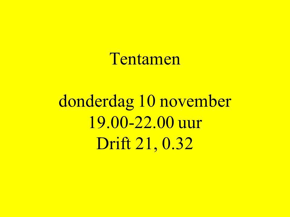 Tentamen donderdag 10 november 19.00-22.00 uur Drift 21, 0.32