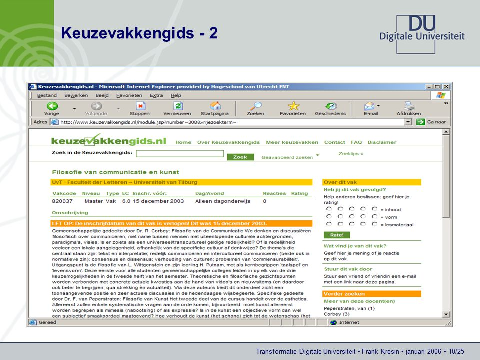 Transformatie Digitale Universiteit Frank Kresin januari 2006 10/25 Keuzevakkengids - 2