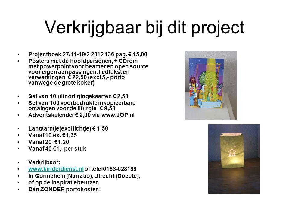 Verkrijgbaar bij dit project Projectboek 27/11-19/2 2012 136 pag. € 15,00 Posters met de hoofdpersonen, + CDrom met powerpoint voor beamer en open sou