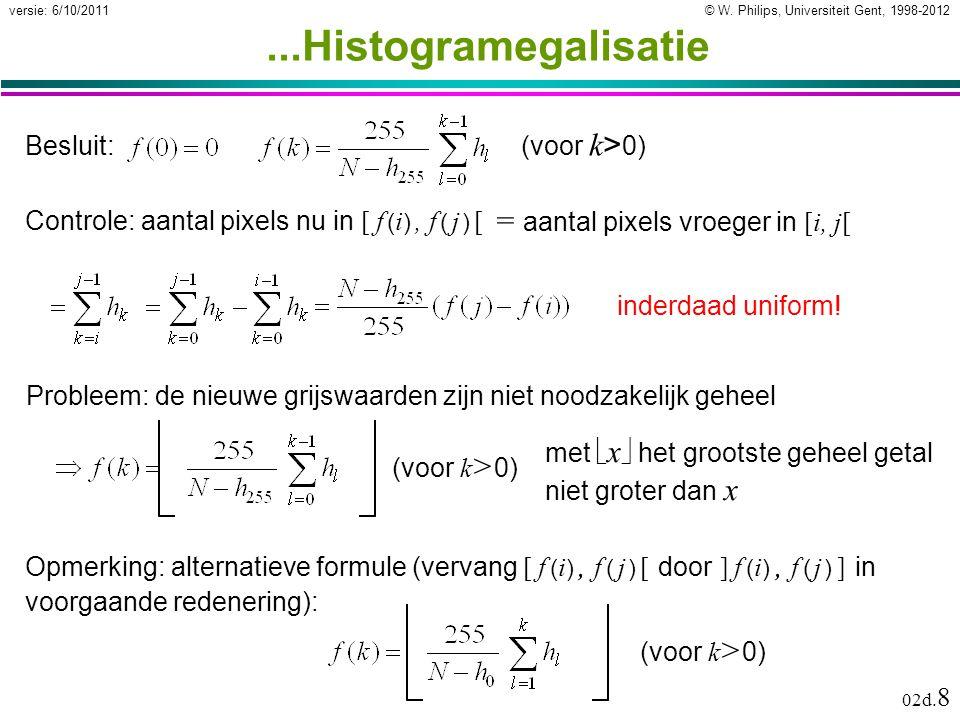 © W. Philips, Universiteit Gent, 1998-2012versie: 6/10/2011 02d.