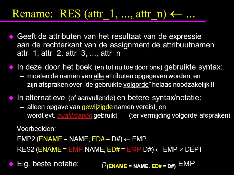Rename: RES (attr_1,..., attr_n) ...