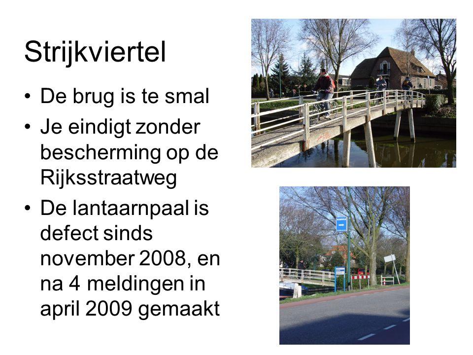 Strijkviertel De brug is te smal Je eindigt zonder bescherming op de Rijksstraatweg De lantaarnpaal is defect sinds november 2008, en na 4 meldingen in april 2009 gemaakt