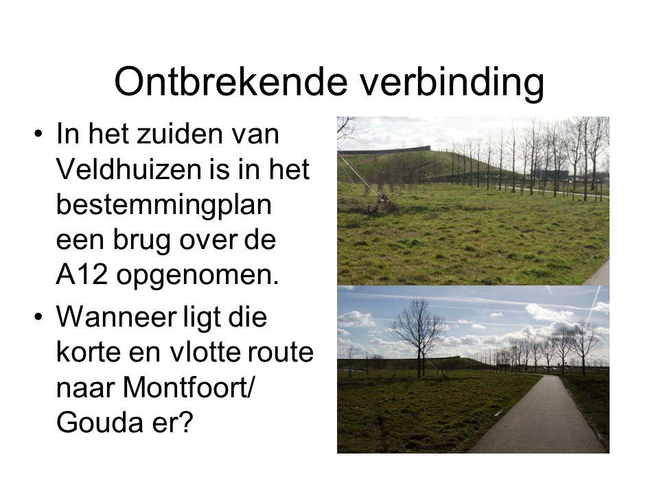 Ontbrekende verbinding In het zuiden van Veldhuizen is in het bestemmingplan een brug over de A12 opgenomen. Wanneer ligt die korte en vlotte route na