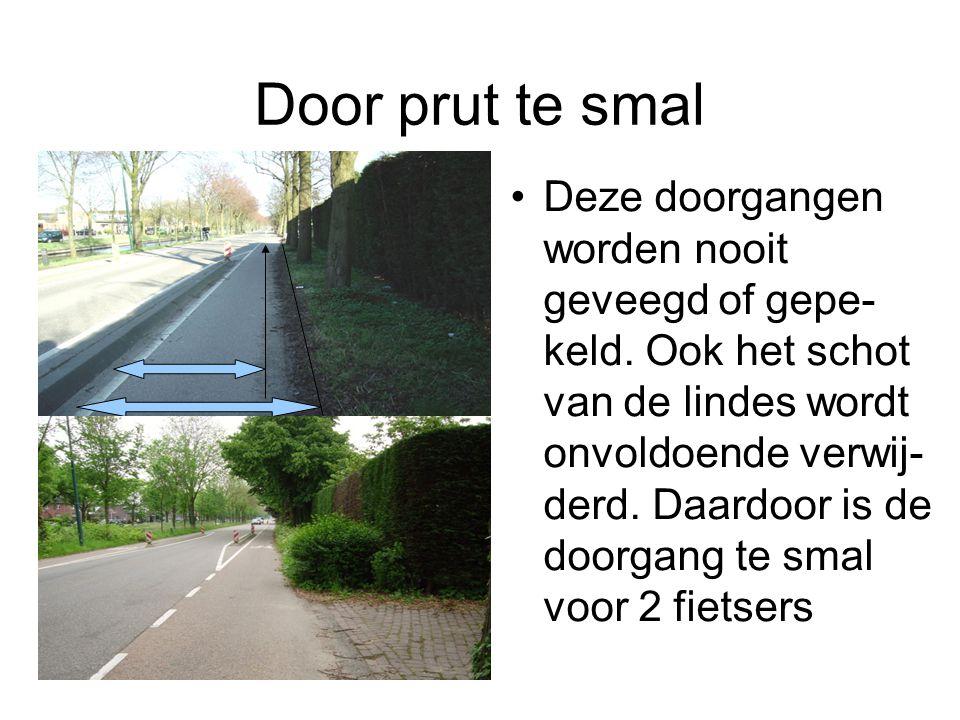 Door prut te smal Deze doorgangen worden nooit geveegd of gepe- keld.