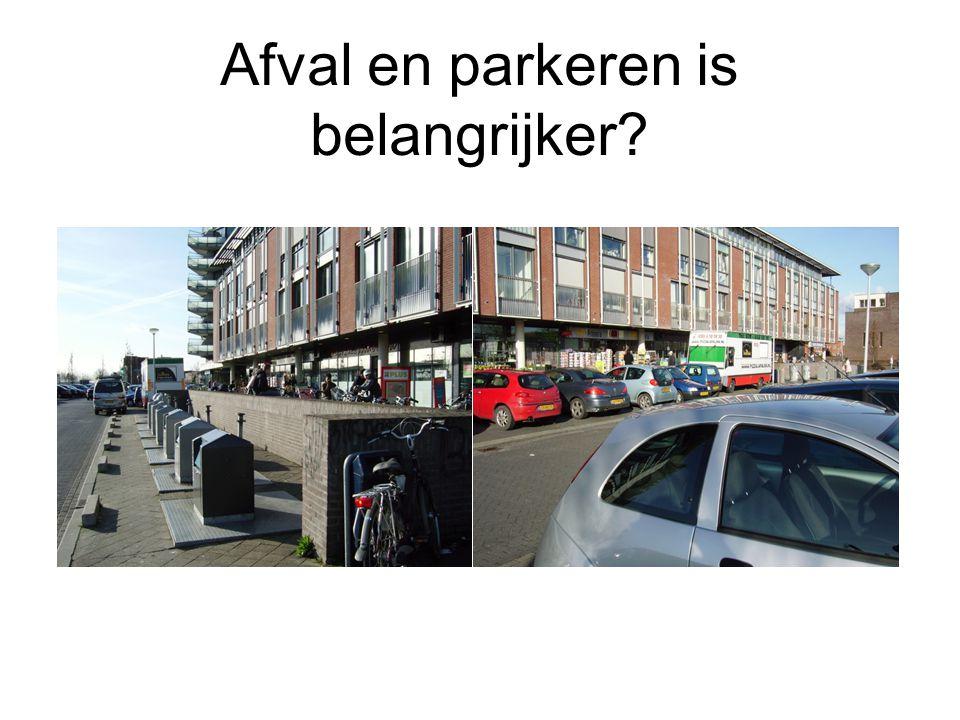 Afval en parkeren is belangrijker?