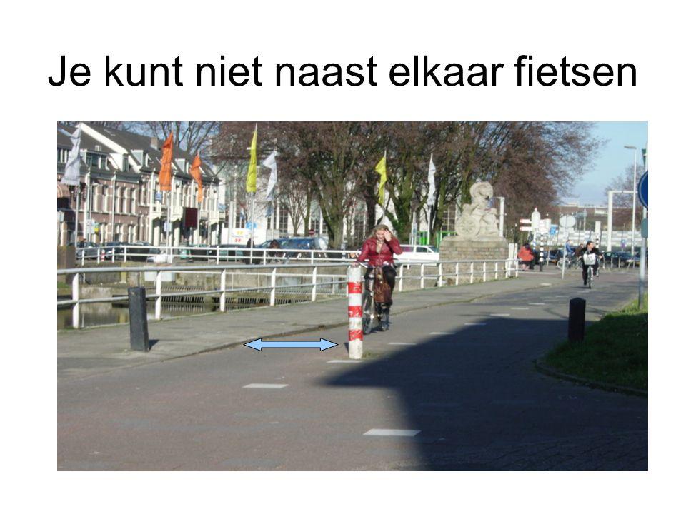 Je kunt niet naast elkaar fietsen