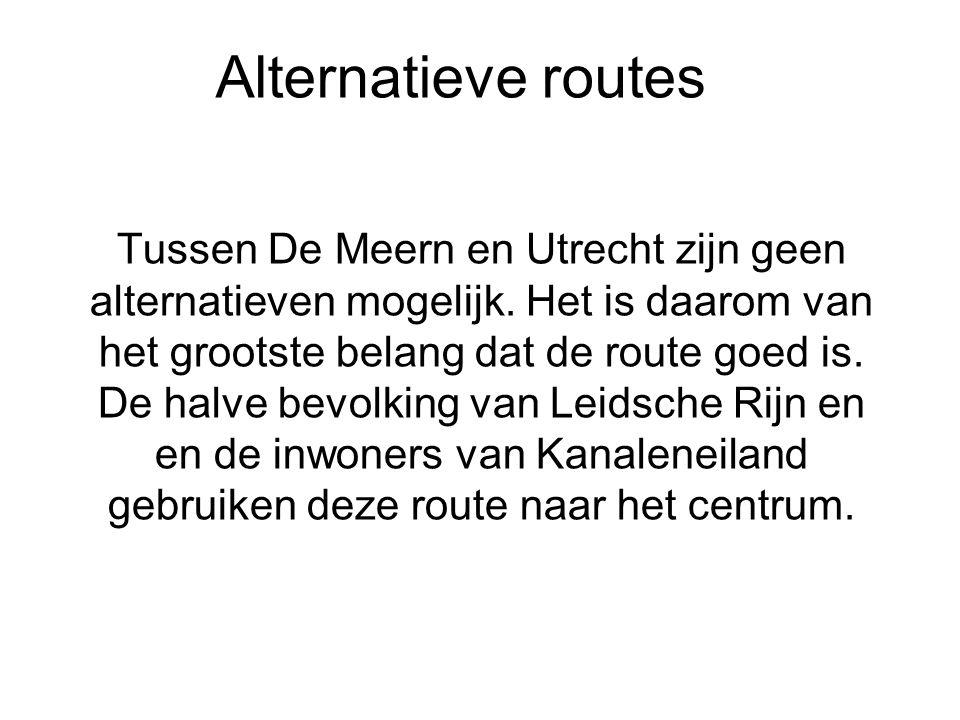 Alternatieve routes Tussen De Meern en Utrecht zijn geen alternatieven mogelijk. Het is daarom van het grootste belang dat de route goed is. De halve