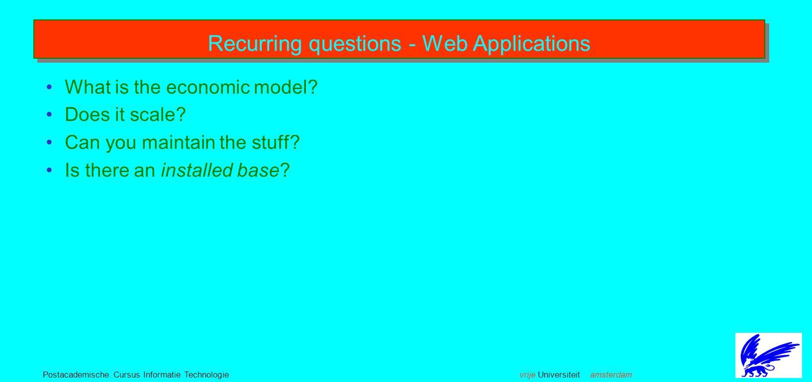 vrije Universiteit amsterdamPostacademische Cursus Informatie Technologie Recurring questions - Web Applications What is the economic model.