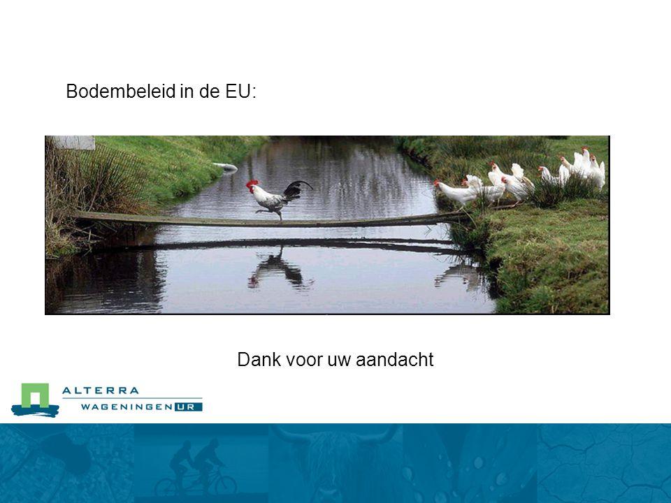 Dank voor uw aandacht Bodembeleid in de EU: