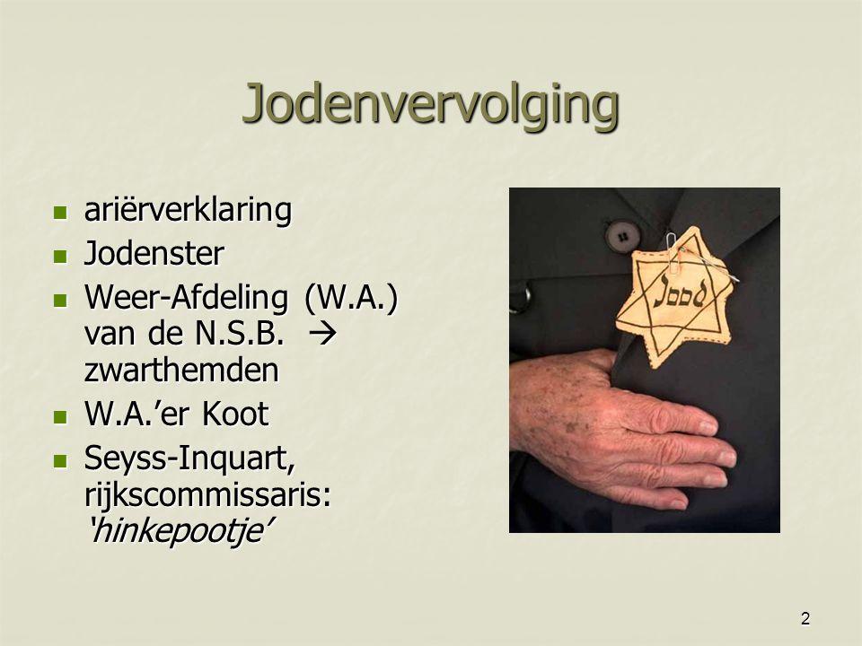 2 Jodenvervolging ariërverklaring ariërverklaring Jodenster Jodenster Weer-Afdeling (W.A.) van de N.S.B.