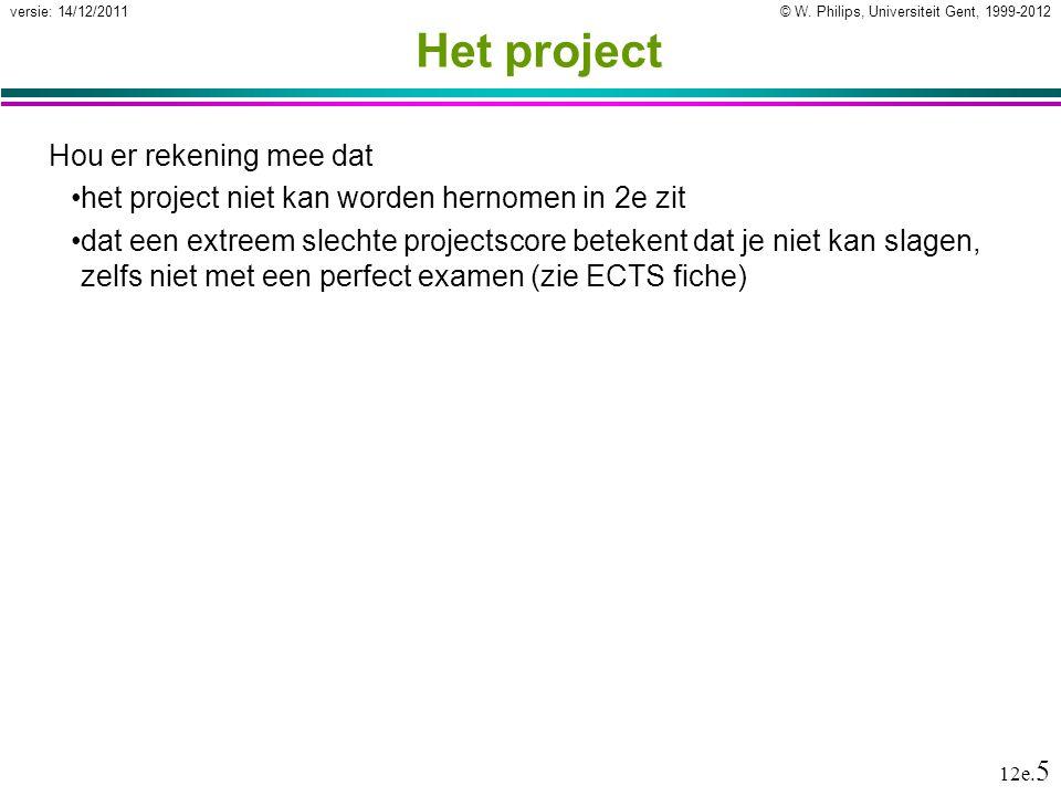 © W. Philips, Universiteit Gent, 1999-2012versie: 14/12/2011 12e.