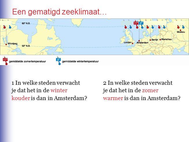 Een gematigd zeeklimaat 1 In welke twee steden is het verschil tussen de zomer- en wintertemperatuur het kleinst.