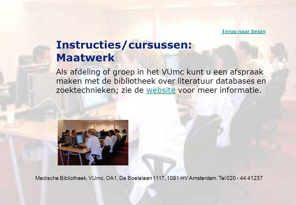 Medische Bibliotheek, VUmc, OA1, De Boelelaan 1117, 1081 HV Amsterdam. Tel 020 - 44 41237 Instructies/cursussen: Maatwerk Als afdeling of groep in het