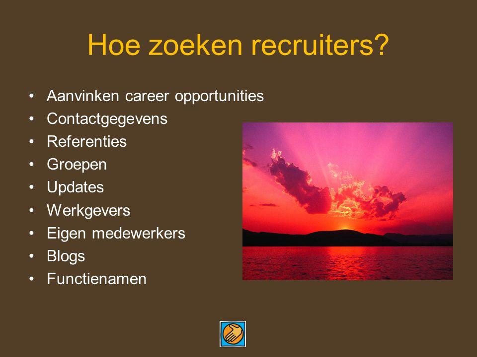 Hoe zoeken recruiters.