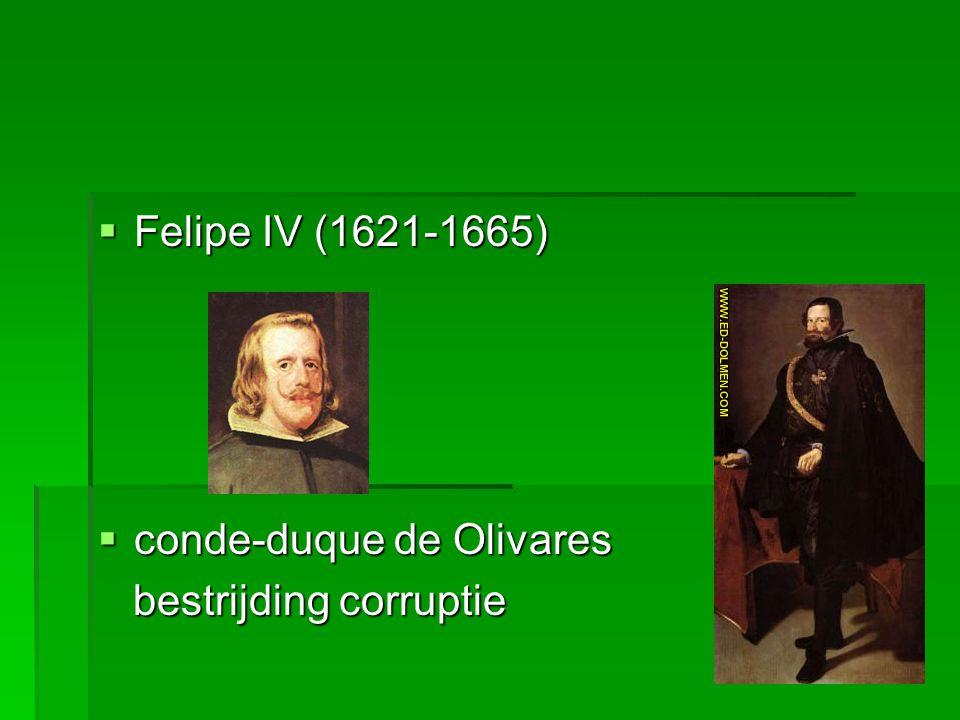  Felipe IV (1621-1665)  conde-duque de Olivares bestrijding corruptie bestrijding corruptie