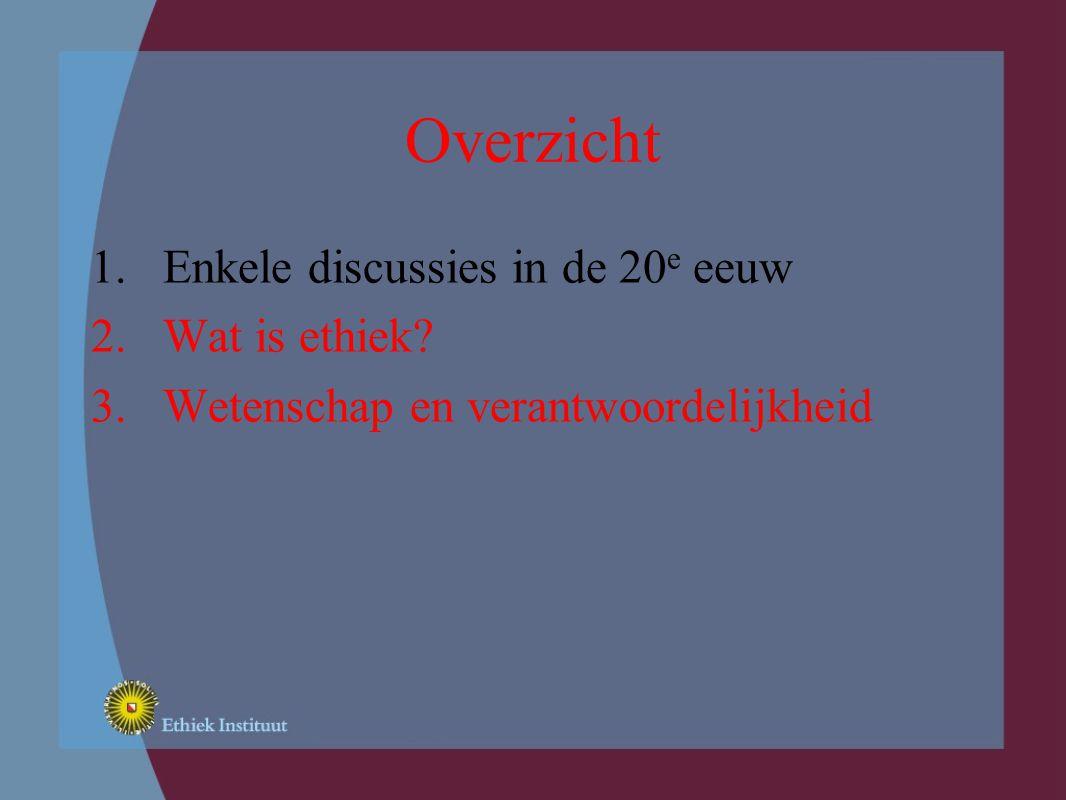Discussies in de 20 e eeuw Manhattan-project (jaren 40) Nürnberg: artsenprocessen (jaren 40) Eugenetica Hersendood (jaren 60) In-vitrofertilisatie/embryo's (jaren 70/80) Nucleaire energie (jaren 70) Gentechnologie (sinds jaren 70)