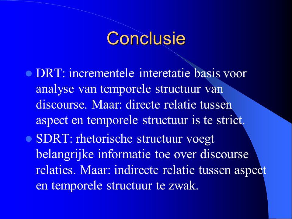 Conclusie DRT: incrementele interetatie basis voor analyse van temporele structuur van discourse.