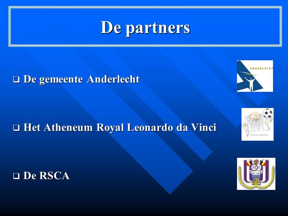 De partners  De gemeente Anderlecht  Het Atheneum Royal Leonardo da Vinci  De RSCA