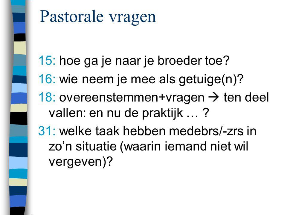 Pastorale vragen 15: hoe ga je naar je broeder toe.