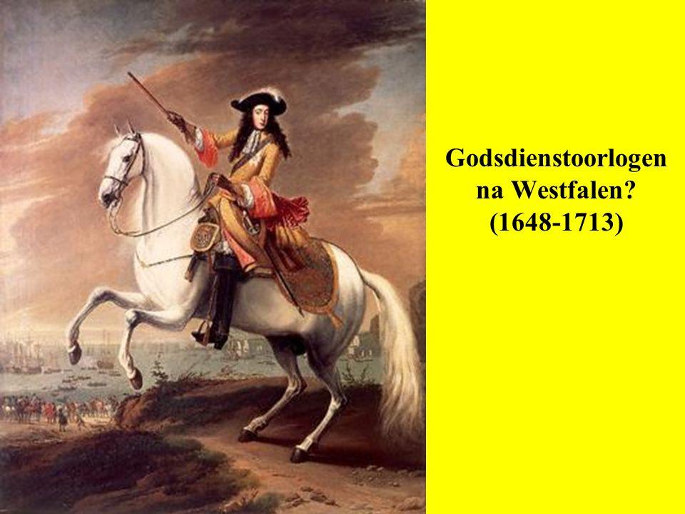 Godsdienstoorlogen na Westfalen? (1648-1713)