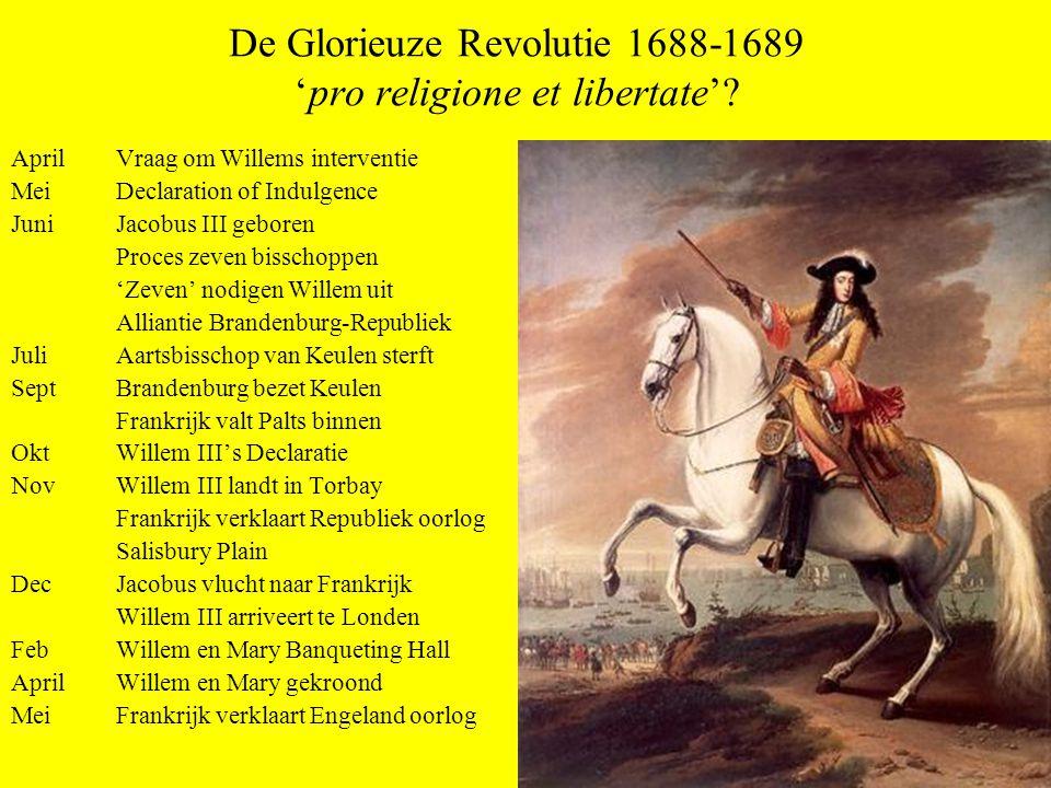 De Glorieuze Revolutie 1688-1689 'pro religione et libertate'.