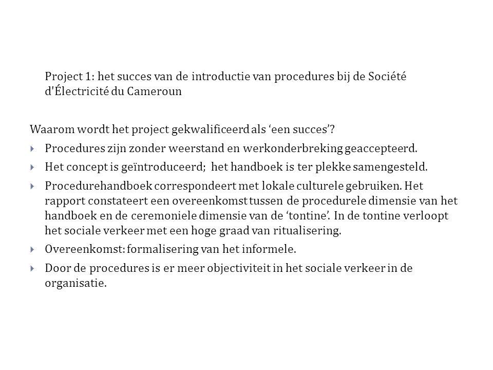 Project 1: het succes van de introductie van procedures bij de Société d Électricité du Cameroun Waarom wordt het project gekwalificeerd als 'een succes'.