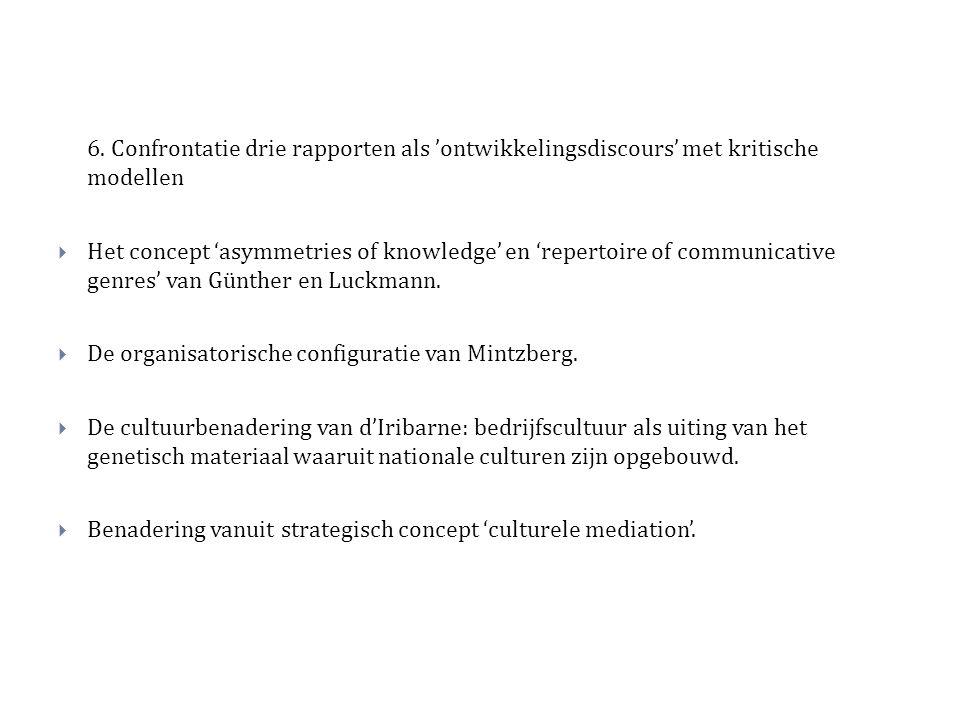 6. Confrontatie drie rapporten als 'ontwikkelingsdiscours' met kritische modellen  Het concept 'asymmetries of knowledge' en 'repertoire of communica