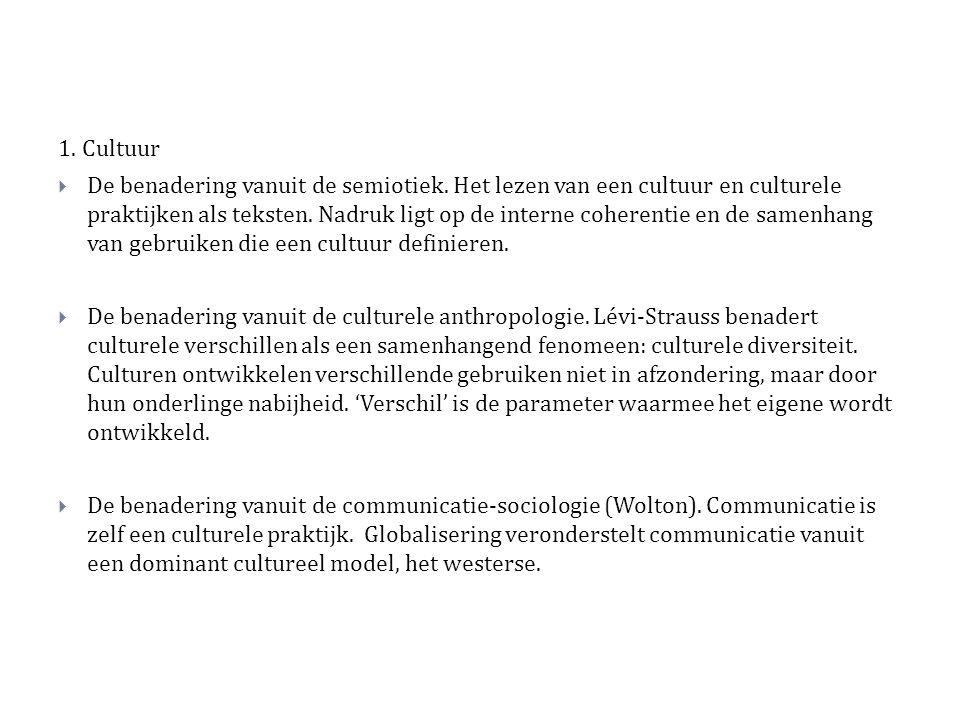 1. Cultuur  De benadering vanuit de semiotiek.