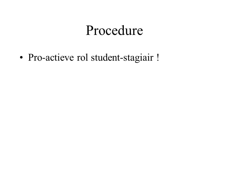 Procedure Pro-actieve rol student-stagiair !