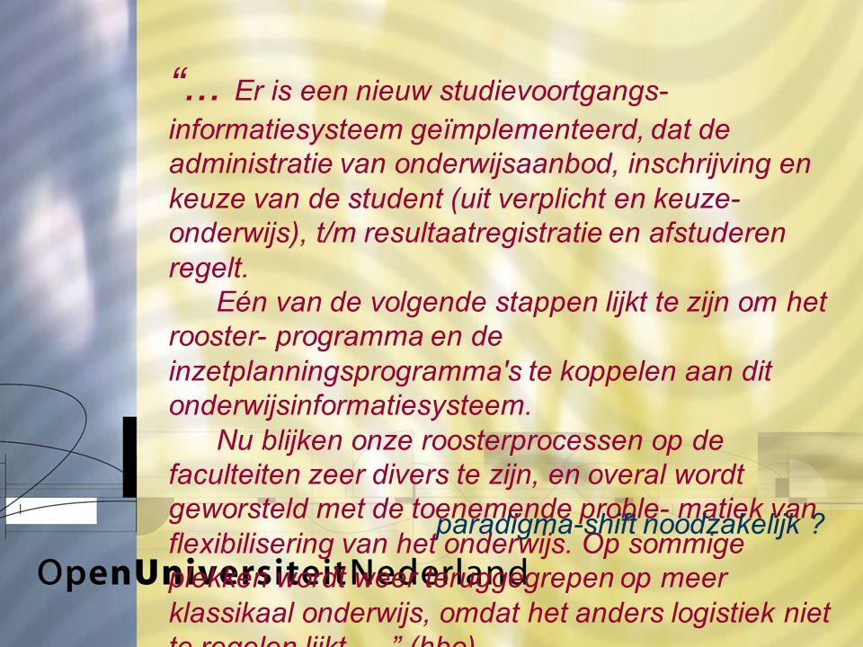 """""""... Er is een nieuw studievoortgangs- informatiesysteem geïmplementeerd, dat de administratie van onderwijsaanbod, inschrijving en keuze van de stude"""