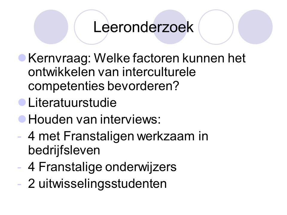 Leeronderzoek Kernvraag: Welke factoren kunnen het ontwikkelen van interculturele competenties bevorderen.