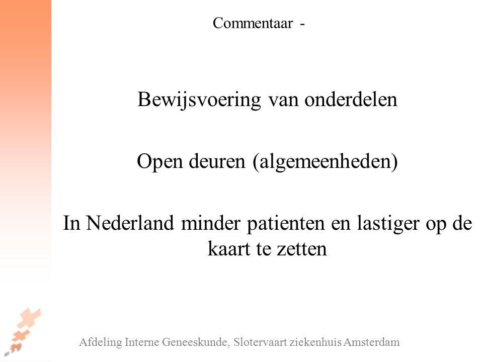 Bewijsvoering van onderdelen Open deuren (algemeenheden) In Nederland minder patienten en lastiger op de kaart te zetten Afdeling Interne Geneeskunde,