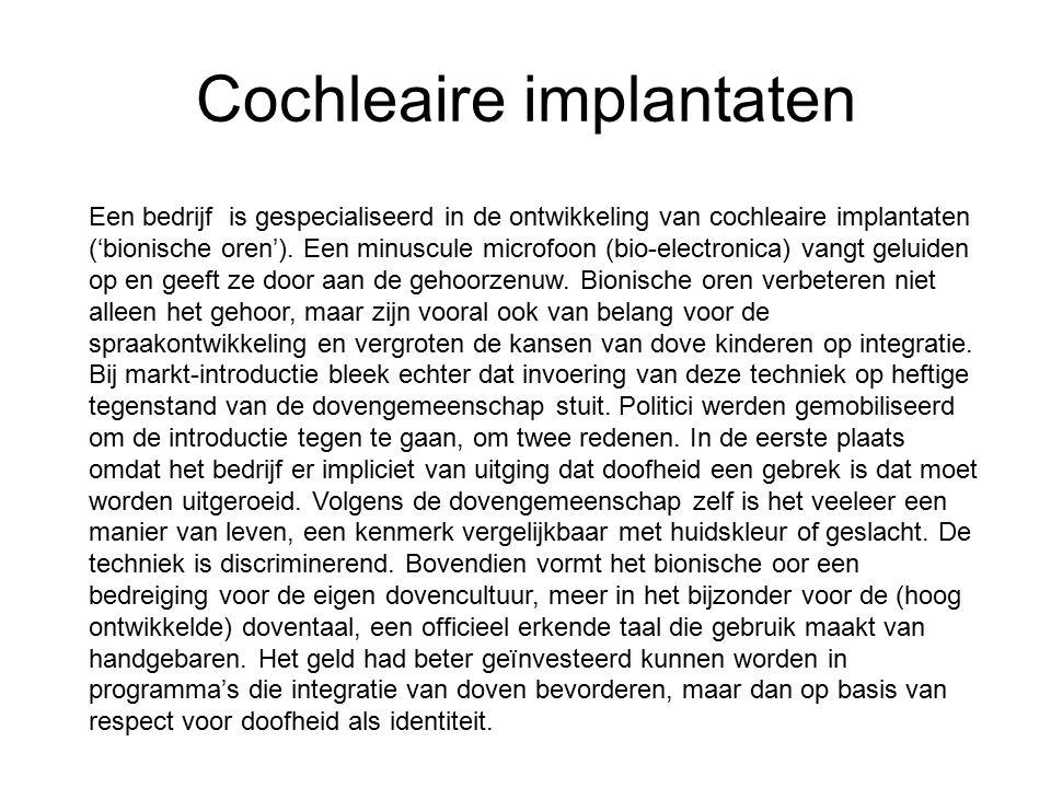 Cochleaire implantaten Een bedrijf is gespecialiseerd in de ontwikkeling van cochleaire implantaten ('bionische oren').