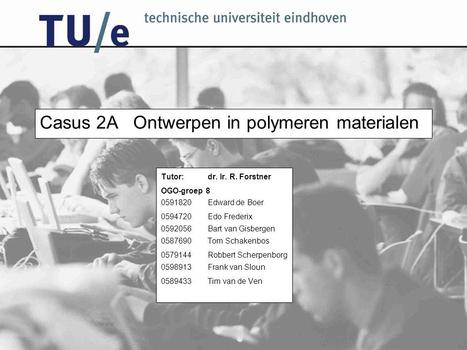 Casus 2AOntwerpen in polymeren materialen Tutor:dr.