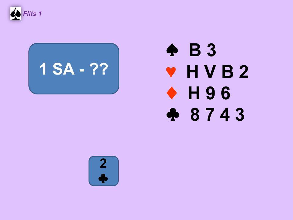 ♠ B 3 ♥ H V B 2 ♦ H 9 6 ♣ 8 7 4 3 Flits 1 1 SA - 2♣2♣