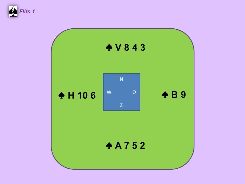 ♠ V 8 4 3 Flits 1 ♠ B 9 ♠ A 7 5 2 ♠ H 10 6 N W O Z