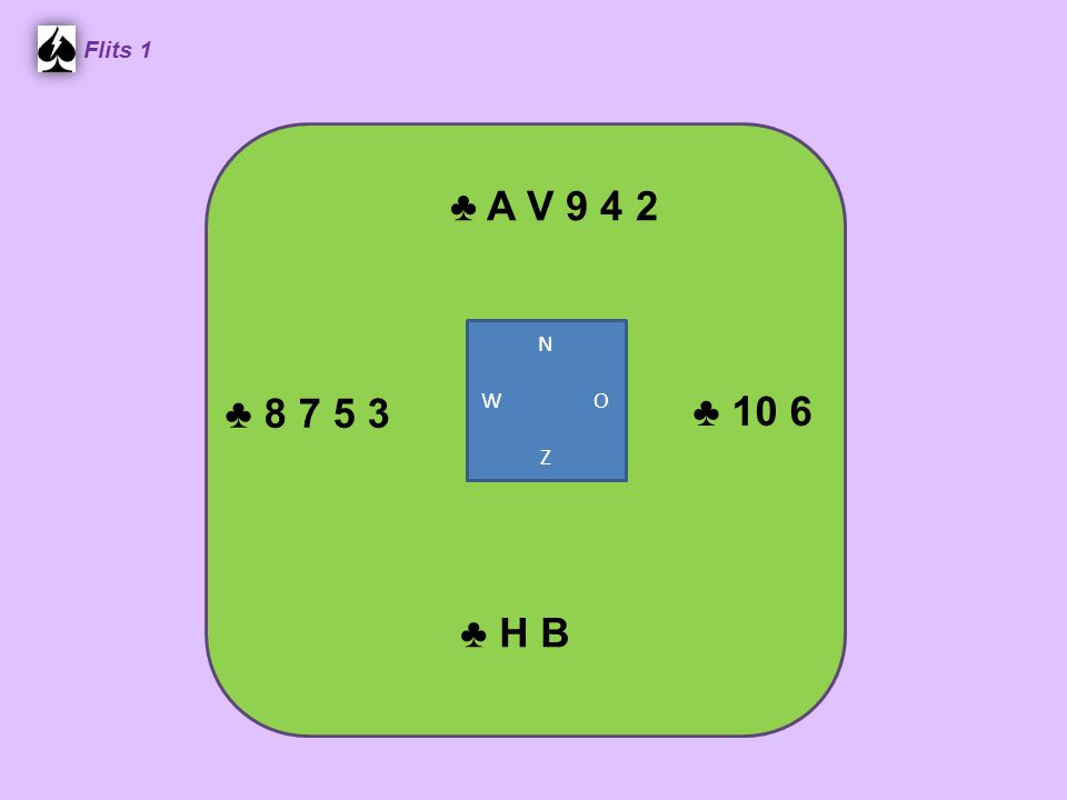 ♣ A V 9 4 2 Flits 1 ♣ 10 6 ♣ H B ♣ 8 7 5 3 N W O Z